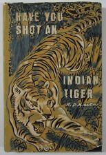 Big Game Hunting Tiger Safari India Jungles of Uttar Pradesh Mackay 1st Ed 1968