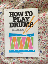 How to Play Drums by Vincent L. Mott  Like New