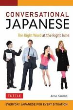 Conversational Japanese: The Right Word at the Right Time, Kaneko, Anne, Good Co