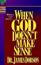 When God Doesn't Make Sense by James C. Dobson (1993, Book, Other, Unabridged)