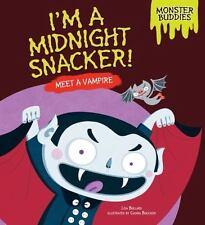 I'm a Midnight Snacker!: Meet a Vampire (Monster Buddies)