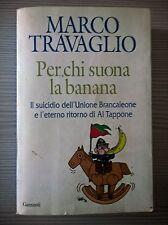 LIBRO MARCO TRAVAGLIO - PER CHI SUONA LA BANANA - GARZANTI 2008