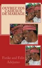 Ouvrez Vos Cadeaux de Mariage by Funke & Felix Adejumo (2009, Paperback)