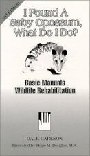 I Found a Baby Opossum, What Do I Do? (Basic Manual Wildlife Rehabilitation)