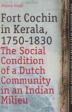 FORT COCHIN IN KERALA, 1750-1830 - SINGH, ANJANA - NEW HARDCOVER BOOK