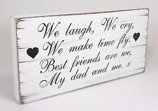 Shabby & Chic Plaque Dad Father Best Friends birthday gift Vintage Sign  Wood