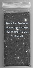 10 Comic Toploader Closure Clips | No Comics | No Toploaders | See Description