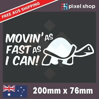 Moving as fast as I can turtle slow car window sticker funny JDM Vinyl Decal