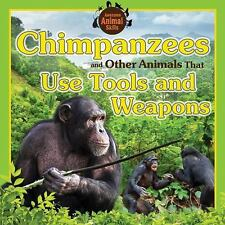 CHIMPANZEES AND OTHER ANIMALS THAT USE TOOLS AND WEAPONS - KOVACS, VIC - NEW BOO