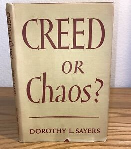 CREED OR CHAOS?  by Dorothy L. Sayers~ 1st American ed. c.1949 ~ Hardcover w/DJ