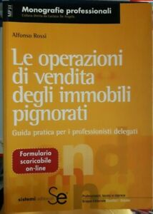 Rossi LE OPERAZIONI DI VENDITA DEGLI IMMOBILI PIGNORATI Esselibri 2006