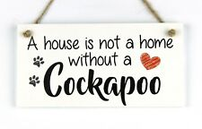 House not Home without a Cockapoo Dog Plaque - Animal Pet Lover Gift Wall Sign
