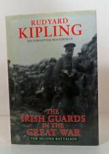 The Irish Guards in the Great War: Second Battalion Rudyard Kipling Hardcover