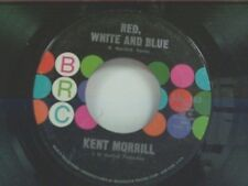 """KENT MORRILL """"RED WHITE AND BLUE / STILL THE SUN ROSE"""" 45 MINT"""