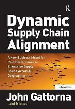 Dynamic Supply Chain Alignment: A New Business Model for Peak Performance in Ent