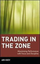 Trading in the Zone: Maximizing Performance with Focus and Discipline: By Kie...