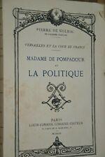 Madame de Pompadour et la Politique / Pierre de Nolhac  / 7-9