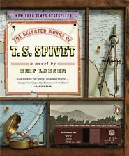 The Selected Works Of T. S. Spivet: A Novel: By Reif Larsen