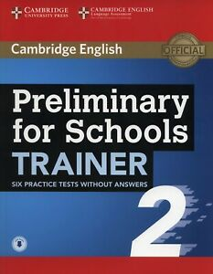 Preliminary for Schools Trainer 2 Six Practice Tests without Answers with...