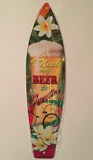 """I NEED MY BEER TO FUNCTION SURF BOARD SIGN NOVELTY 17"""" X 4.5"""" ALUMINUM"""