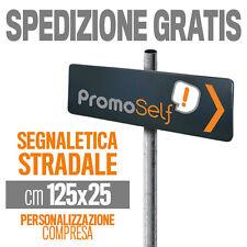 SEGNALETICA STRADALE PERSONALIZZATA cm 125x25 tabella stradale segnali - 910101