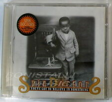 SPIN DOCTORS - YOU'VE GOT TO BELIEVE IN SOMETHING - CD Sigillato