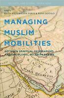 Managing Muslim Mobilities, like new, 2014 hard cover