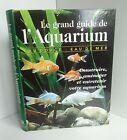 Le grand guide de l'aquarium.Construire,aménager, entretenir votre aquarium SV8