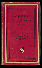 CALDWELL TAYLOR SOGNARE E' SOFFRIRE JANDI SAPI 1949 I° EDIZ. LE NAJADI 40