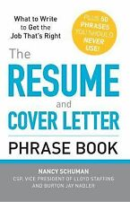 The Resume and Cover Letter Phrase Book: What to Write to Get the Job That's Rig