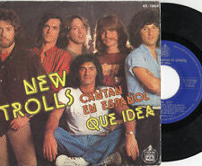 NEW TROLLS cantano in SPAGNOLO  45 giri STAMPA SPAGNOLA  Que idea MADE in SPAIN