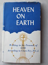 HEAVEN ON EARTH Walking in the Presence of God According to Clare Fey 1958 HCDJ