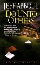 Do Unto Others (Jordan Poteet Mystery) by Abbott, Jeff