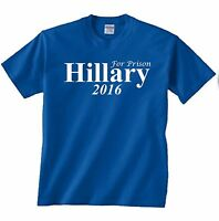 Hillary For Prison 2016 Cool Funny President Campaign T-shirt Conservative vote