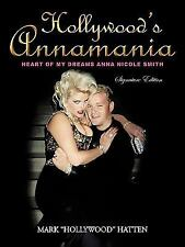 Hollywood's Annamania : Heart of My Dreams Anna Nicole Smith by Mark...