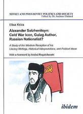 Alexander Solzhenitsyn: Cold War Icon, Gulag Auhtor - A Study of His Western Reception by Elisa Kriza, Andreii Rogachevskii (Hardback, 2014)