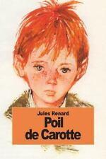 Poil de Carotte: By Renard, Jules