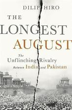 The Longest August : The Unflinching Rivalry Between India and Pakistan by Dilip