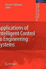 Applications of Intelligent Control to Engineering Systems: In Honour of Dr. G.