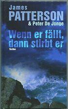 James Patterson & Peter De Jonge - Wenn er fällt, dann stirbt er