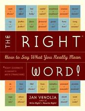 The Right Word!: How to Say What You Really Mean