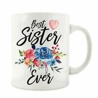 Sister Mug Best Sister Ever Mugsister Coffee Cup Sister Birthday Gift