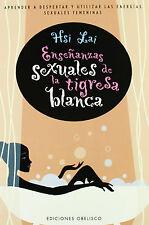 ENSEÑANZAS SEXUALES DE LA TIGRESA BLANCA - HSI LAY - EDICIONES OBELISCO - 2003