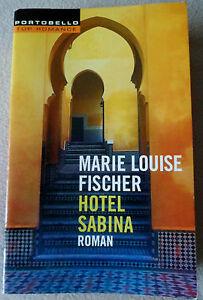 Roman Hotel Sabina Marie Louise Fischer Portobello 55348 Top Romance Taschenbuch