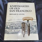 KNIFEMAKERS OF OLD SAN FRANCISCO BOOK BY BERNARD LEVINE 1st EDITION 1978