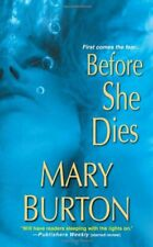 Before She Dies by Burton, Mary 1420110217 FREE Shipping