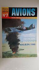 REVUE AVIONS N°7 HORS-SERIE - LA CHASSE FRANCAISE INCONNUE   MAI-JUIN 1940