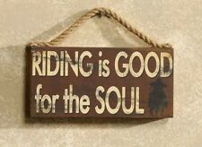Home Decor Riding is Good for the Soul Horse Country western Wall plaque sign