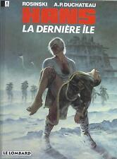 BD  Hans - N°1 -  La dernière île  -  RE .1994   - TBE - Rosinski