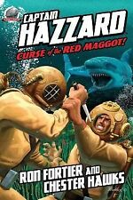 Captain Hazzard Ser.: Captain Hazzard: Curse of the Red Maggot by Ron Fortier...